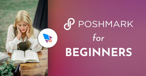 Poshmark for Beginners: Top 21 Tips for More Sales (2021)